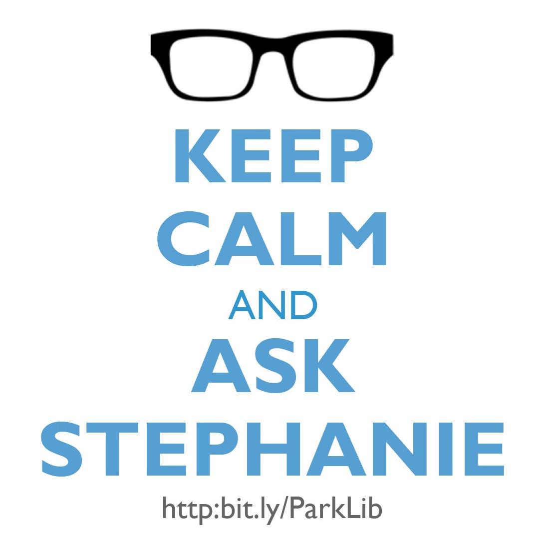 Keep Calm and Ask Stephanie