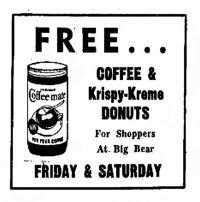 "Newspaper ad reading: ""FREE...Coffee & Krispy-Kreme Donuts for shoppers at Big Bear Friday & Saturday."""